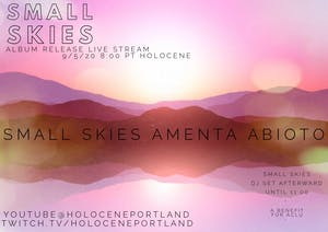 Small Skies Album Release Live Stream w/ Amenta Abioto (ACLU Benefit)