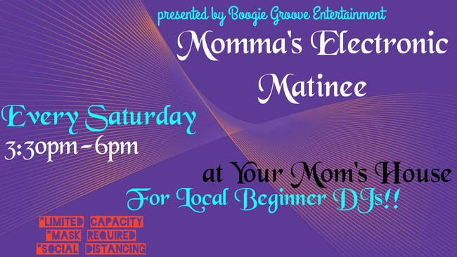 Momma's Electronic Matinee 07/25