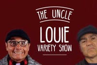 The Uncle Louie Variety Show