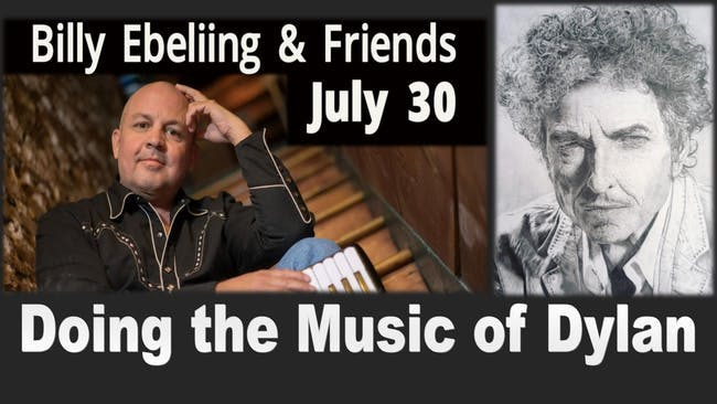 Billy Ebeling and Friends do the music of Bob Dylan