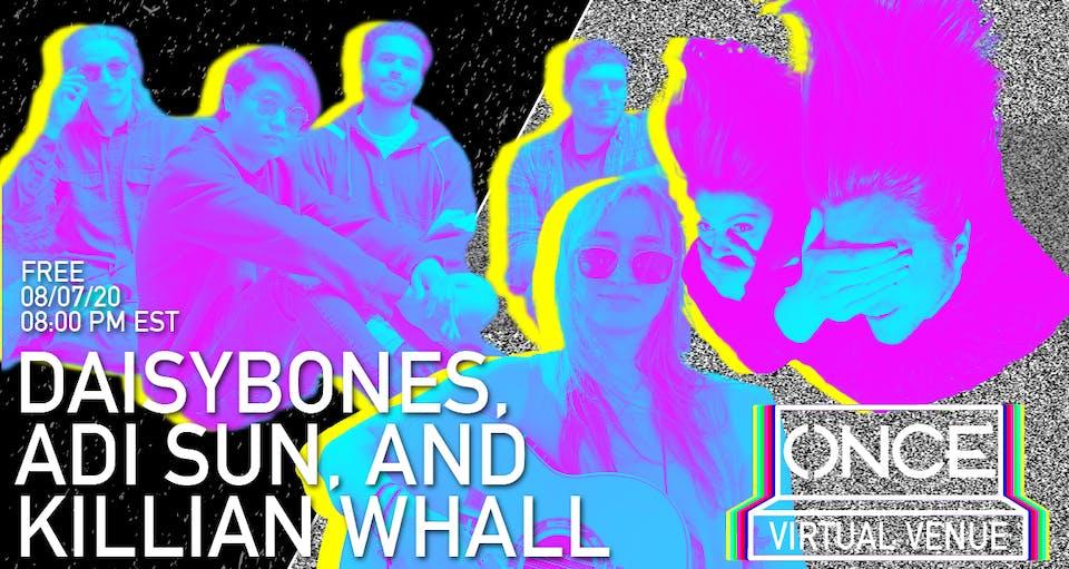 Daisybones, Adi Sun,  Killian Whall x ONCE VV