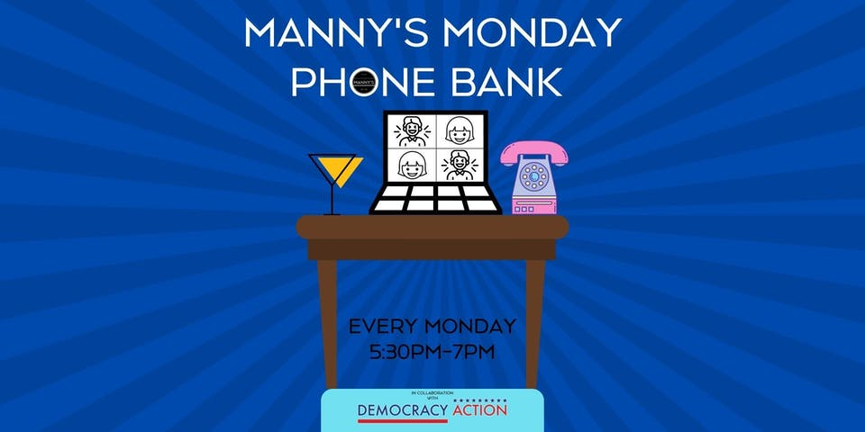 GOTV Manny's Monday Phone Bank for Biden-Harris!