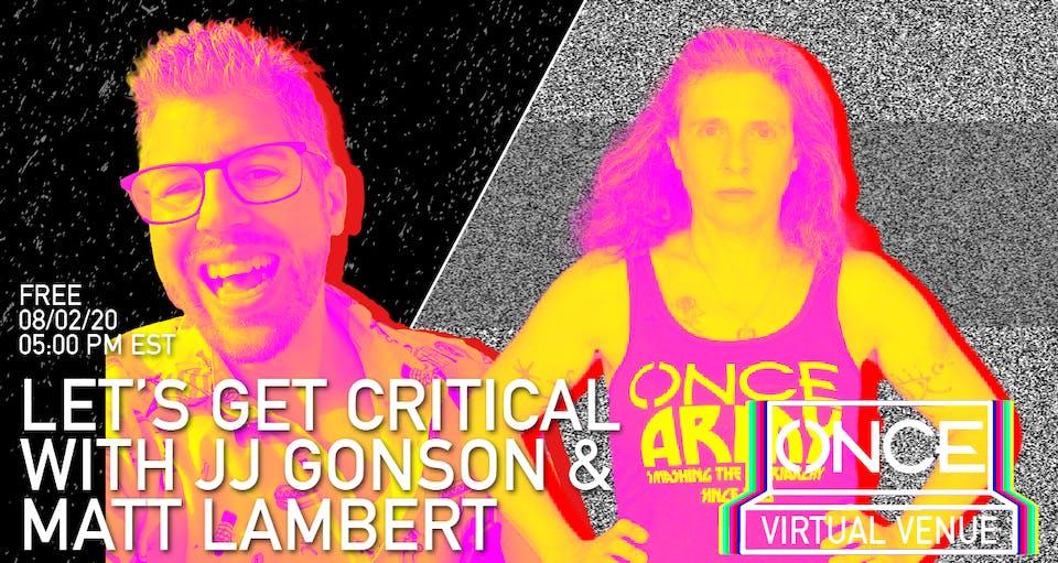 Let's Get Critical with Matt Lambert  x ONCE VV