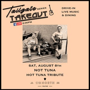 Tailgate Takeout Series - Not Tuna (Hot Tuna Tribute)