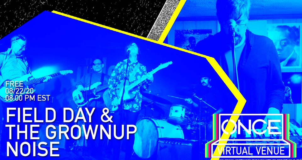 Field Day & The Grownup Noise x ONCE VV