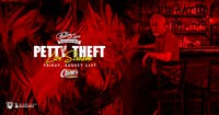 Petty Theft [Limited Seating and Live Stream]