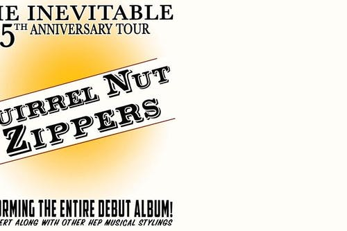 SHOW POSTPONED to 4/15/2021: The Squirrel Nut Zippers