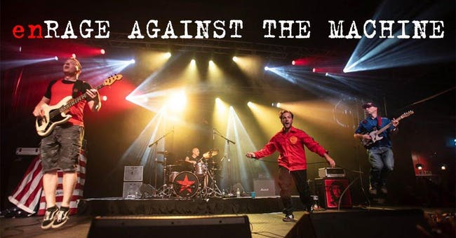 enRage Against the Machine | RESCHEDULED