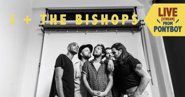 J + The Bishops - Live (Stream) From Ponyboy