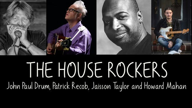 The House Rockers (John Drum, Patrick Recob, Jaisson Taylor, Howard Mahan)