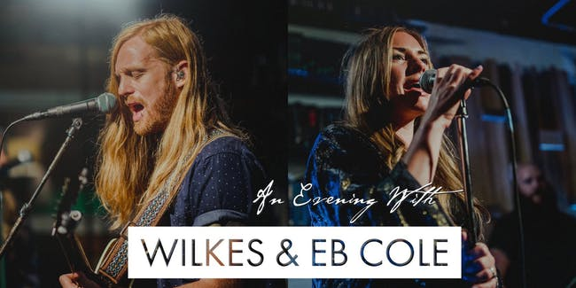 An Evening with WILKES & EB Cole