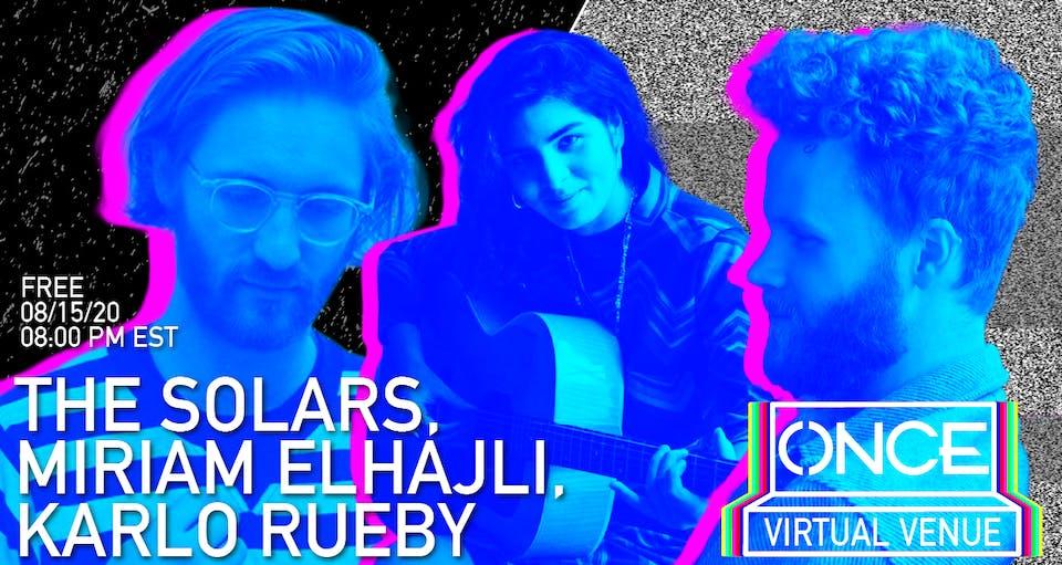 The Solars, Miriam Elhajli, Karlo Rueby x ONCE VV