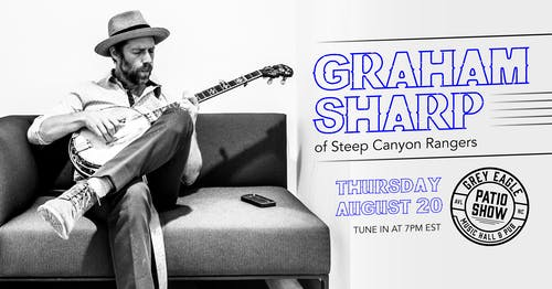 PATIO SHOW: Graham Sharp (of Steep Canyon Rangers)