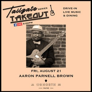 Aaron Parnell Brown - Tailgate Takeout Series