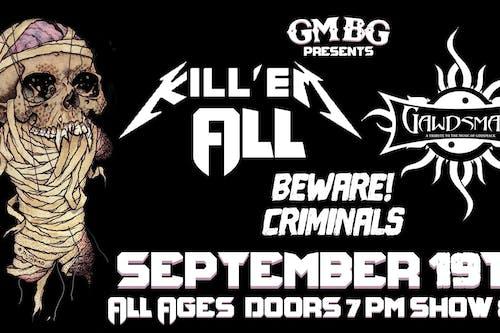 Kill Em All, Gawdsmak, Beware Criminals