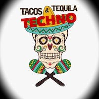 Tacos, Tequila and Techno