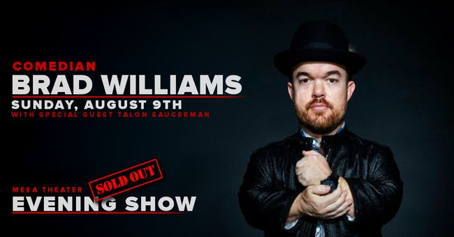Brad Williams (Evening Show) - SOLD OUT -