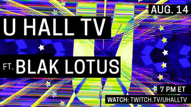 U HALL TV: Blak Lotus & Ken Lazee