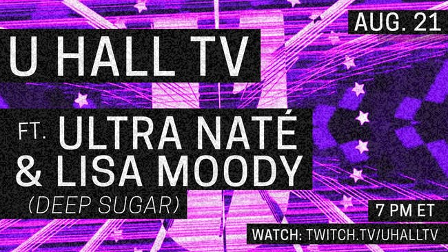 U HALL TV: Ultra Naté & Lisa Moody (Deep Sugar)