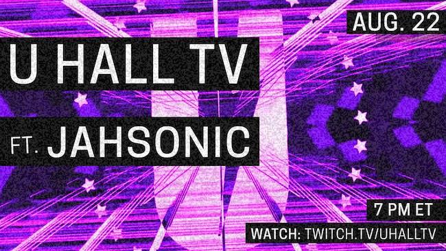 U HALL TV: Jahsonic