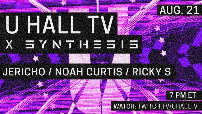 U HALL TV x Synthesis: Jericho, Noah Curtis, Ricky S