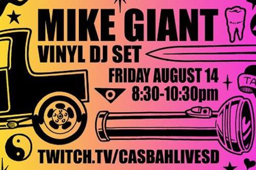 MIke Giant DJ Set Live Stream - FREE  Twitch.TV/CasbahLIVESD