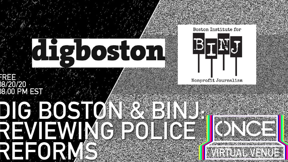 DigBoston/BINJ Presents Reviewing Police Reforms x ONCE VV