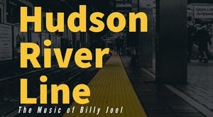 Hudson River Line performing the Music of Billy Joel