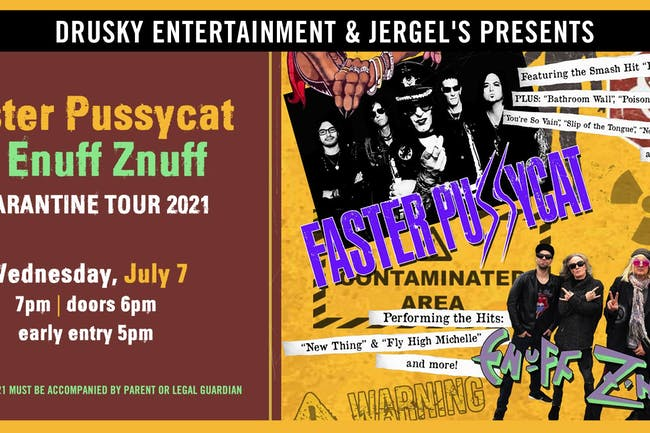 Faster Pussycat & Enuff Z'Nuff - Quarantine Tour 2021
