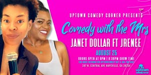 Comedy with the Mrs., Featuring Janet Dollar & JRenee