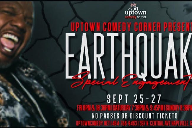 The In Famous EarthQuake Live at Uptown Comedy  Corner