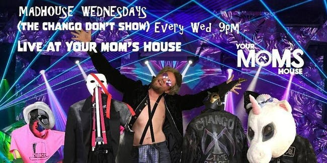 Madhouse Wednesday (The Chango Don't Show)9/23