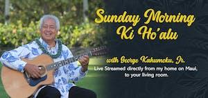 Sunday Morning Ki Ho'alu with George Kahumoku, Jr. - Live Stream Online