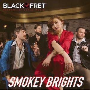 Black Fret & NVCS present SMOKEY BRIGHTS