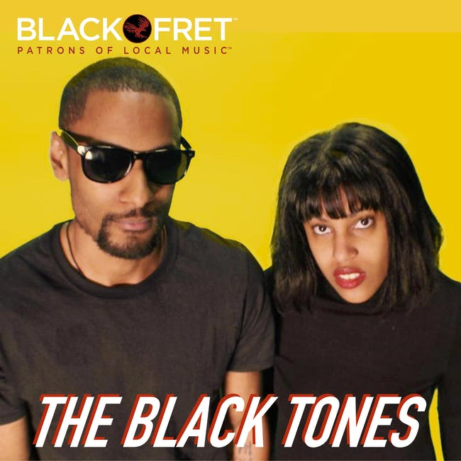 Black Fret & NVCS present THE BLACK TONES