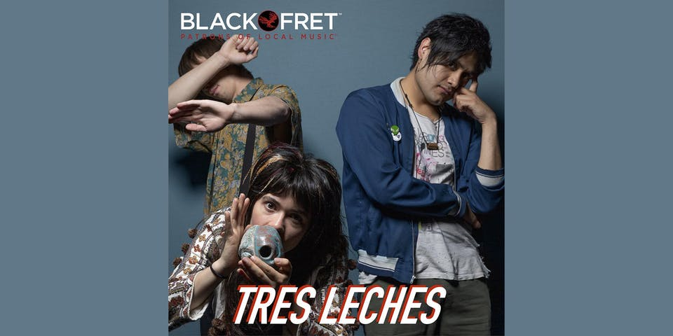 Black Fret & NVCS present TRES LECHES
