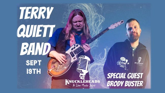 Terry Quiett Band and special guest Brody Buster
