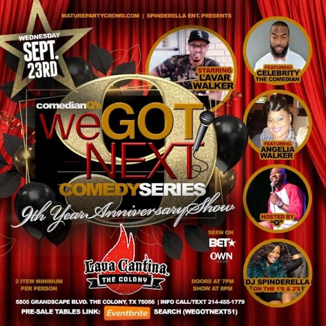 WE GOT NEXT - 9 YEAR ANNIVERSARY - COMEDY SHOW @ LAVA CANTINA