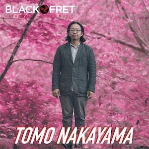 Black Fret & NVCS present TOMO NAKAYAMA