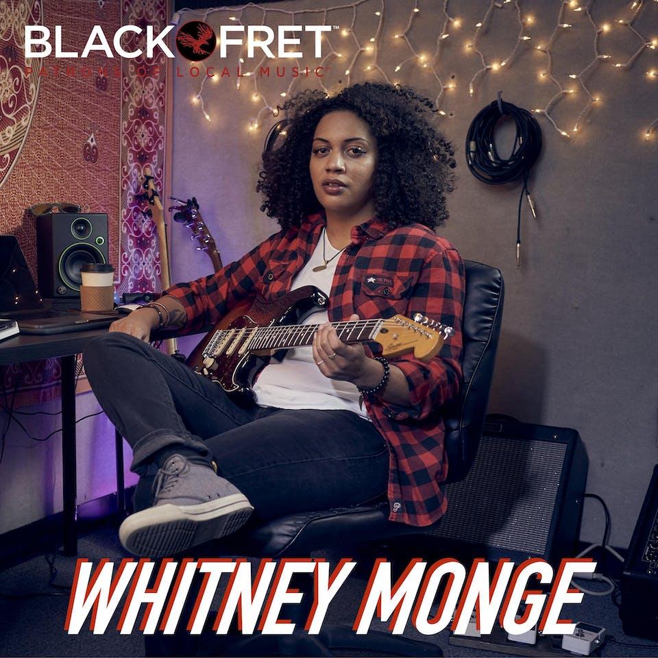 Black Fret & NVCS present WHITNEY MONGÉ