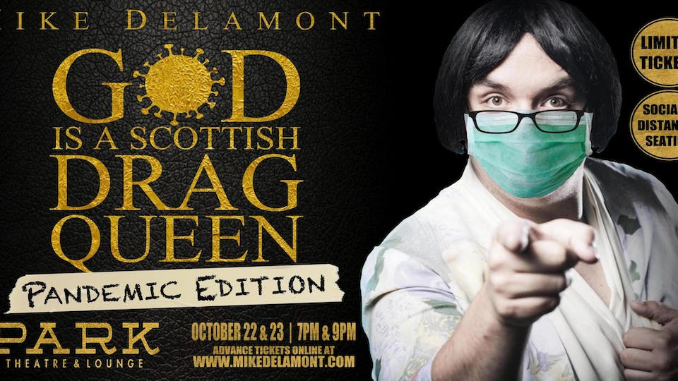 God is a Scottish Drag Queen - Thurs 9 pm Pandemic Edition