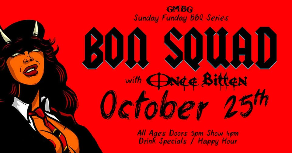 Sunday FUNday BBQ Series Ft. Bon Squad (AC/DC), Once Bitten (Great White)
