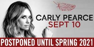 Carly Pearce- POSTPONED UNTIL SPRING 2021