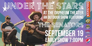 Under the Stars at The Orpheum Theater Featuring The Senators