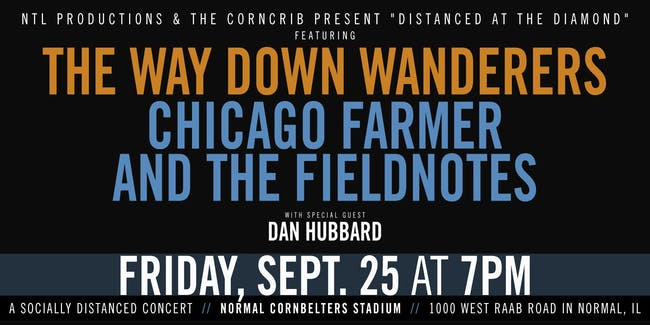 The Way Down Wanderers & Chicago Farmer and the Fieldnotes w/ Dan Hubbard