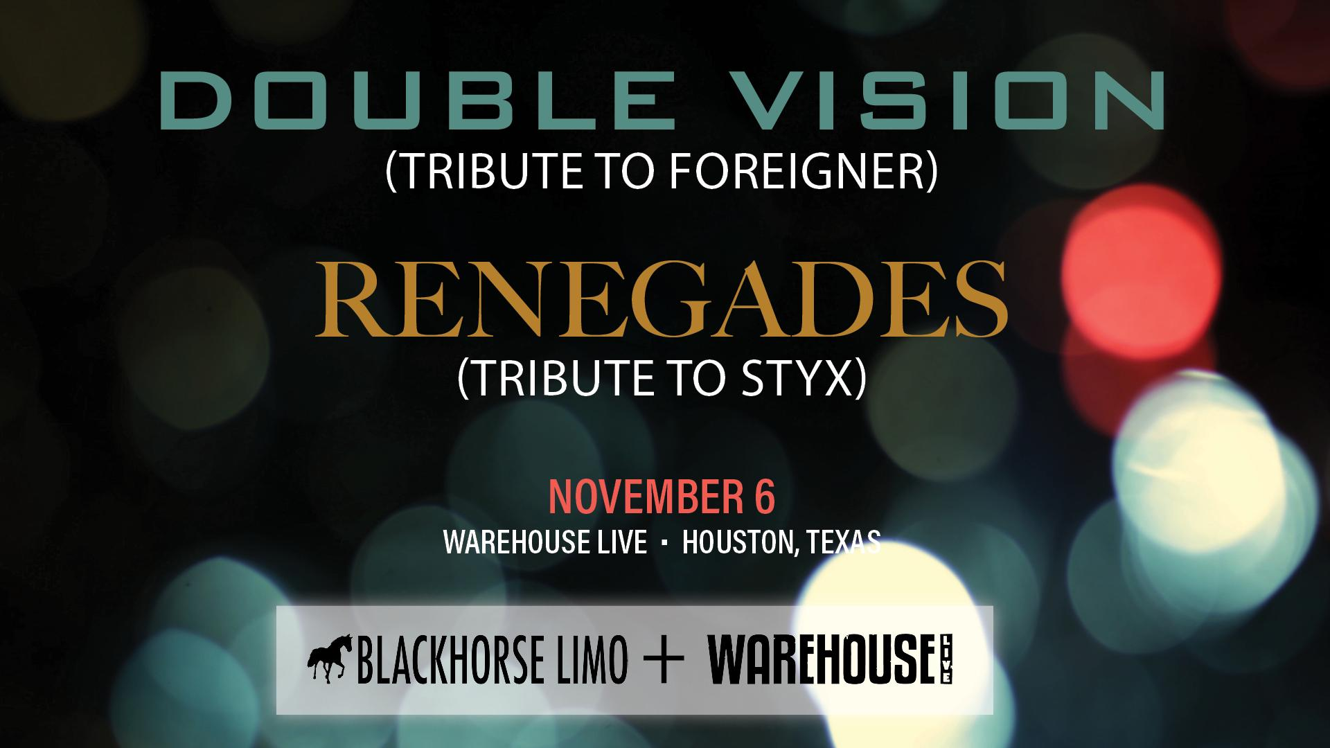 DOUBLE VISION (TRIBUTE TO FOREIGNER), RENEGADES (STYX TRIBUTE)