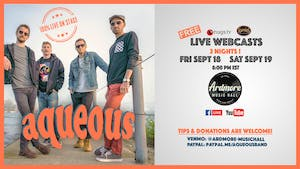 Aqueous: FULL BAND LIVE On Stage Webcast