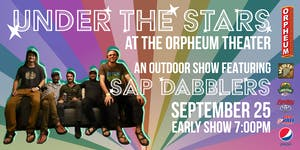 Under The Stars At The Orpheum Theater Featuring Sap Dabblers