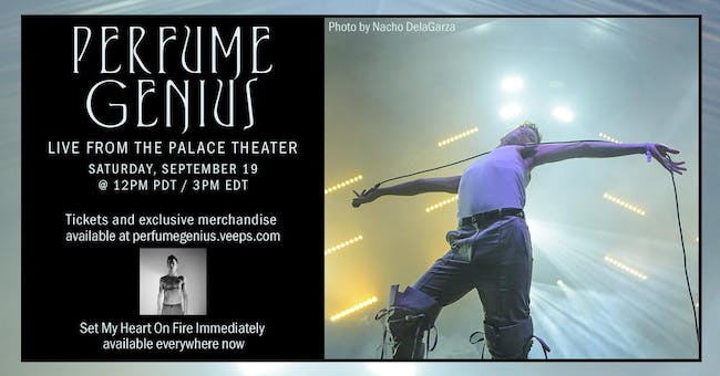 PERFUME GENIUS - LIVE FROM THE PALACE THEATER (LIVE STREAM)
