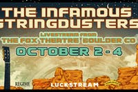 THE INFAMOUS STRINGDUSTERS LIVESTREAM FROM THE FOX THEATRE - TWO